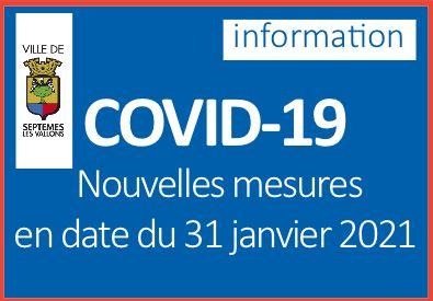 COVID-19 – nouvelles mesures en date du 31 janvier 2021